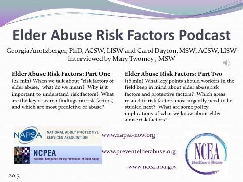 Elder Abuse Risk Factors Podcast Part 2 with G. Anetzberger and C. Dayton 2013