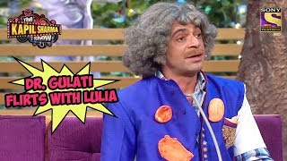 Dr. Gulati Flirts With Lulia - The Kapil Sharma Show