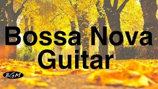 Download Relaxing Bossa Nova Guitar Music - Chill Out Instrumental Music - Music For Relax,Study,Work,Sleep Video