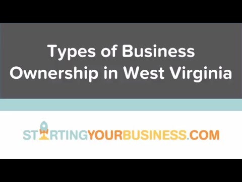 Types of Business Organization in West Virginia - Starting a Business in West Virginia