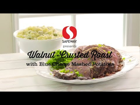Walnut-Crusted Roast with Blue Cheese Mashed Potatoes | 12 Roasts | Safeway