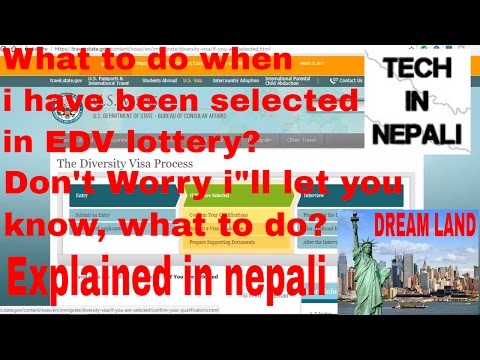 When you'v been selected in EDV Lottery then what's next step||2018 edv lottery||in nepali