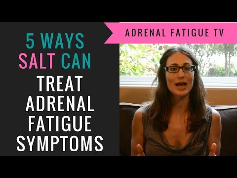 Treating Adrenal Fatigue: How to Use Salt for Treating Adrenal Fatigue