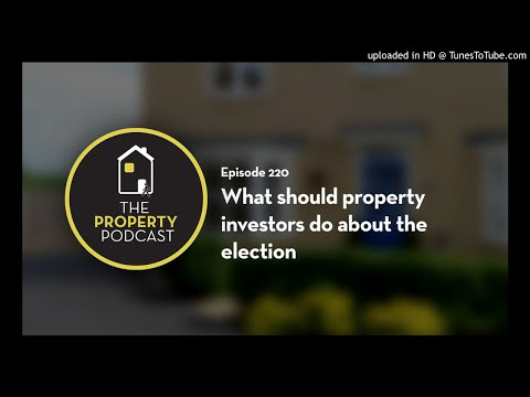 TPP220 What should_property investors do about the election