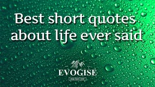 Best Short Quotes About Life Ever Said 🙏🏻🌏