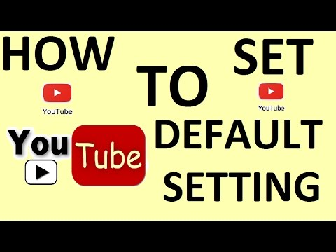 HOW TO SET YOUTUBE DEFAULT SETTING