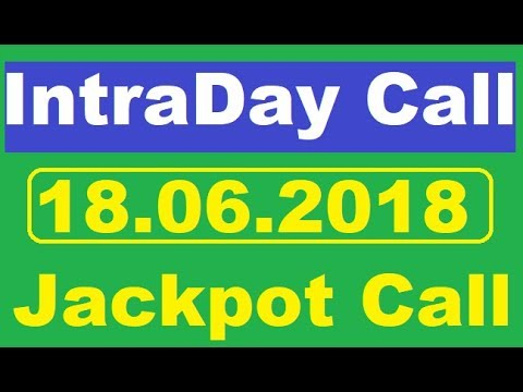 IntraDay  CALL 18/06/18    intraday call    today stock    best stock for 2018