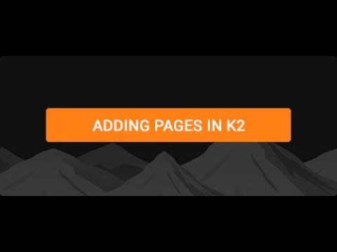 Adding Pages in K2