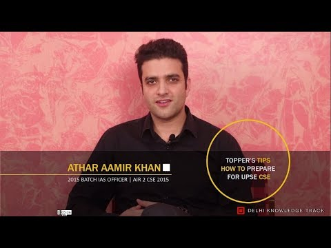 Toppers' Tips to crack the UPSC CSE Exam | By Athar Aamir Khan | AIR 2 CSE 2015