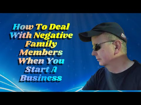 How To Cope With Negative Family Members When Starting a Home Business