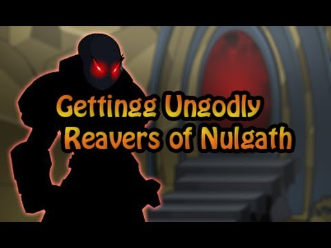 AQW - Getting Ungodly Reavers of Nulgath *2017*