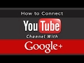 How To Youtube Channel Connecting To Google Plus Page