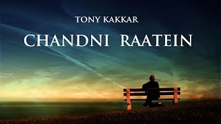 Chandni Ratein - Tony Kakkar | A Tribute To Madam Noorjehan