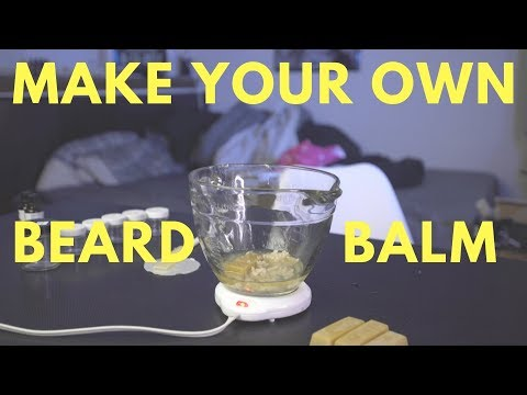 How to make your OWN Beard Balm | BEST EASY DIY Tutorial