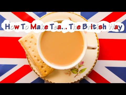 How To Make Tea... The British Way