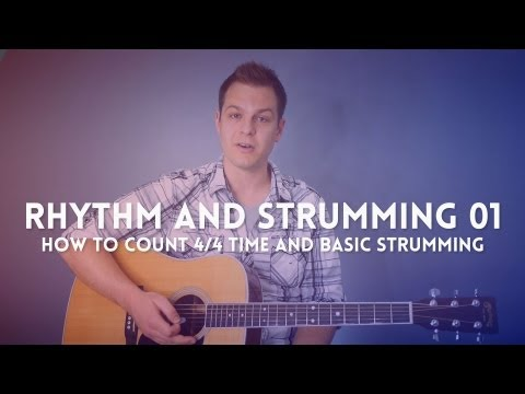 Guitar Lesson: Rhythm and Strumming - how to count 4/4 time and basic strumming