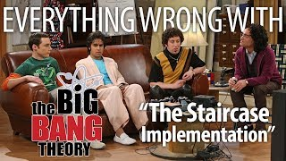 "Everything Wrong With Big Bang Theory ""The Staircase Implementation"""