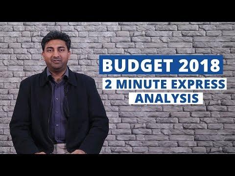 Budget 2018: 2 Minute Express Analysis