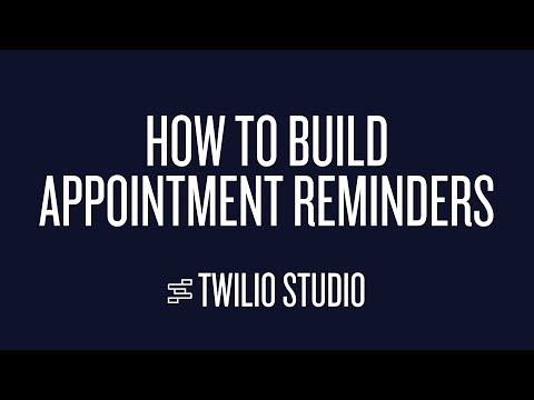 How To Build Appointment Reminders in Twilio Studio