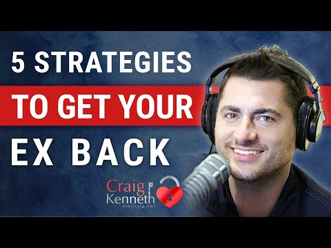 Get Your Ex Back (5 Important Strategies)