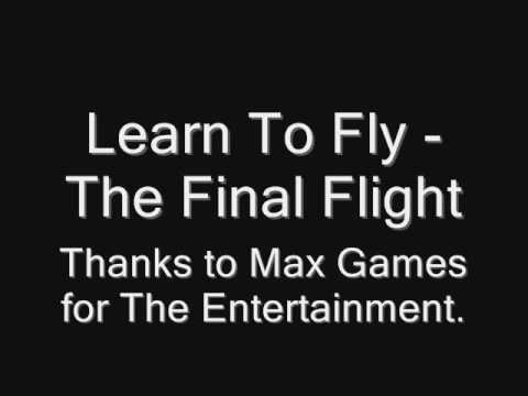 Learn To Fly - The Final Glide