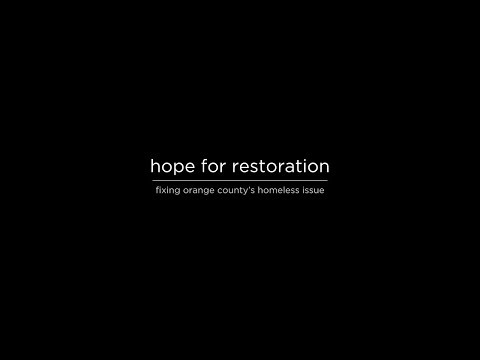 hope for restoration :: fixing orange county's homeless issue