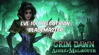 [grim Dawn] Level 100 Belgothian Blademaster