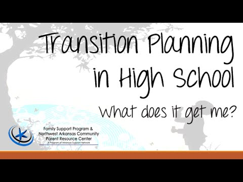 Transition Planning in High School, What does it get me?