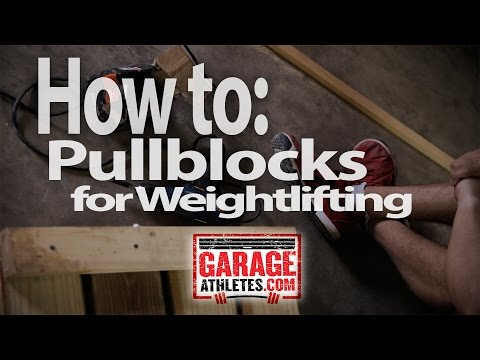 How to: Build Pull Blocks for Weightlifting - Garage Athletes