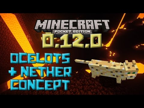 0.12.0 NETHER & OCELOTS - Concept Video : Minecraft Pocket Edition