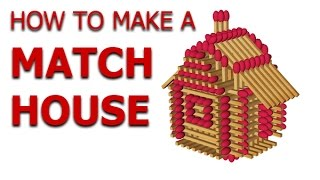 How To Make a Match House Without Glue