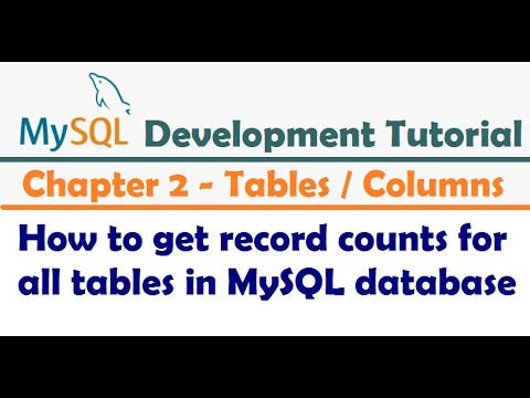 How to get record counts for all tables in MySQL database - MySQL developer Tutorial