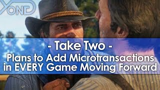 Take Two Will Add Microtransactions in EVERY Game Moving Forward