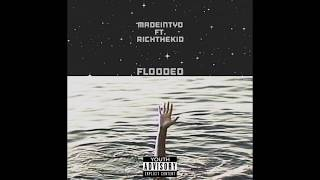Madeintyo - FLOODED Ft. Rich The Kid [ Prod by. DWN2EARTH]