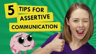 5 Tips to Make Assertive Communication Easier and More Effective