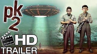 PK 2 : Official Movie Trailer   Amir Khan, Ranbir Kapoor   2017