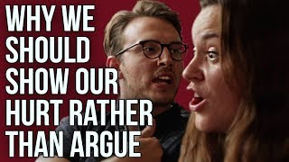 Why we should show our hurt rather than argue