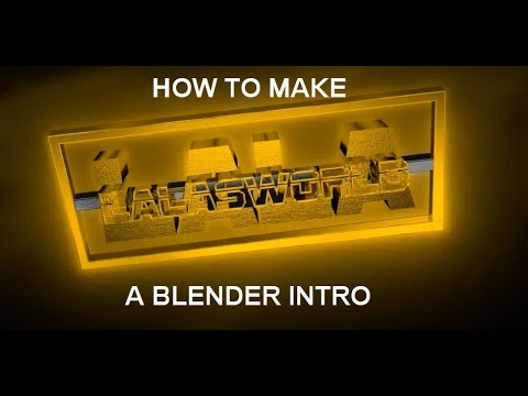 How To Make a Blender Intro 2017 Tutorial Easy No Tech Skills Required