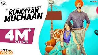 Kundiyan Muchaan (Full Song) | Sandy Sandhu & Gurwinder Dalam | Latest Punjabi Song 2017