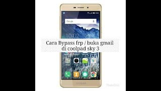 CoolPad MAX A8 FRP BYPASS Google Account Lock (JANUARY 2017