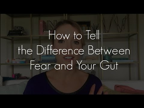 How to Tell the Difference between Fear and Your Gut