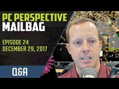 PCPer Mailbag #24 - 12/29/2017