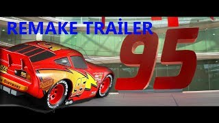 Cars 3 - Remake Trailer (CARS 1 VERSİON)