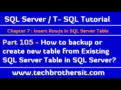 How to backup table or create new table from Existing SQL Server Table -SQL Server Tutorial Part 105