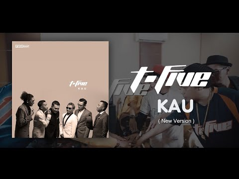 T-Five Kau (New Version)