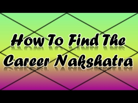 How to Find the Nakshatra Which Determines Your Career