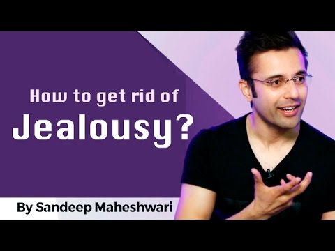 How to get rid of Jealousy? By Sandeep Maheshwari I Hindi