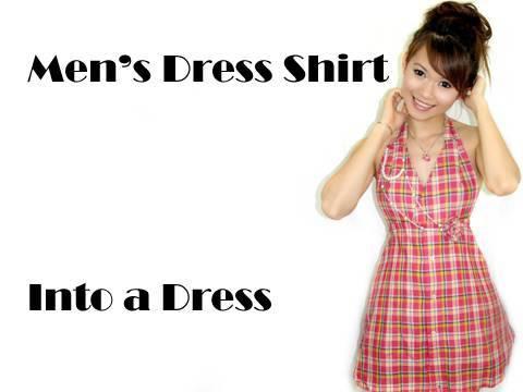 Men's Dress Shirt Into a Dress