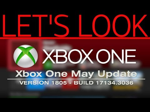 Xbox One May 2018 Update | Build 17134.3036 - 120Hz, Discord Linking & More