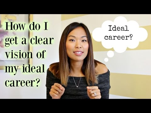 How do I get a clear vision of my ideal career?
